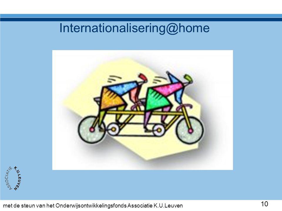 met de steun van het Onderwijsontwikkelingsfonds Associatie K.U.Leuven 10 Internationalisering@home