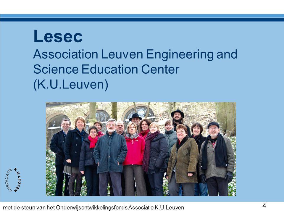 met de steun van het Onderwijsontwikkelingsfonds Associatie K.U.Leuven 45 Stage