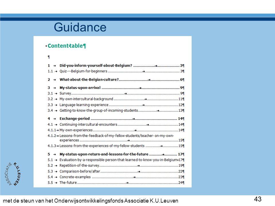 met de steun van het Onderwijsontwikkelingsfonds Associatie K.U.Leuven 43 Guidance