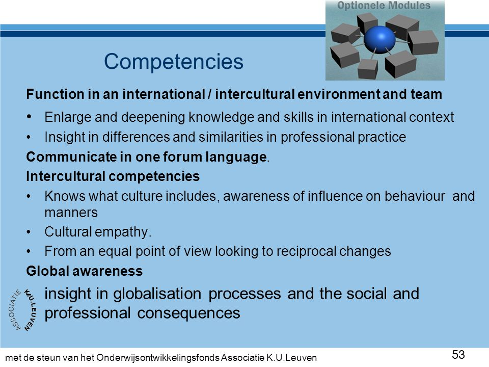 met de steun van het Onderwijsontwikkelingsfonds Associatie K.U.Leuven Competencies 53 Function in an international / intercultural environment and te