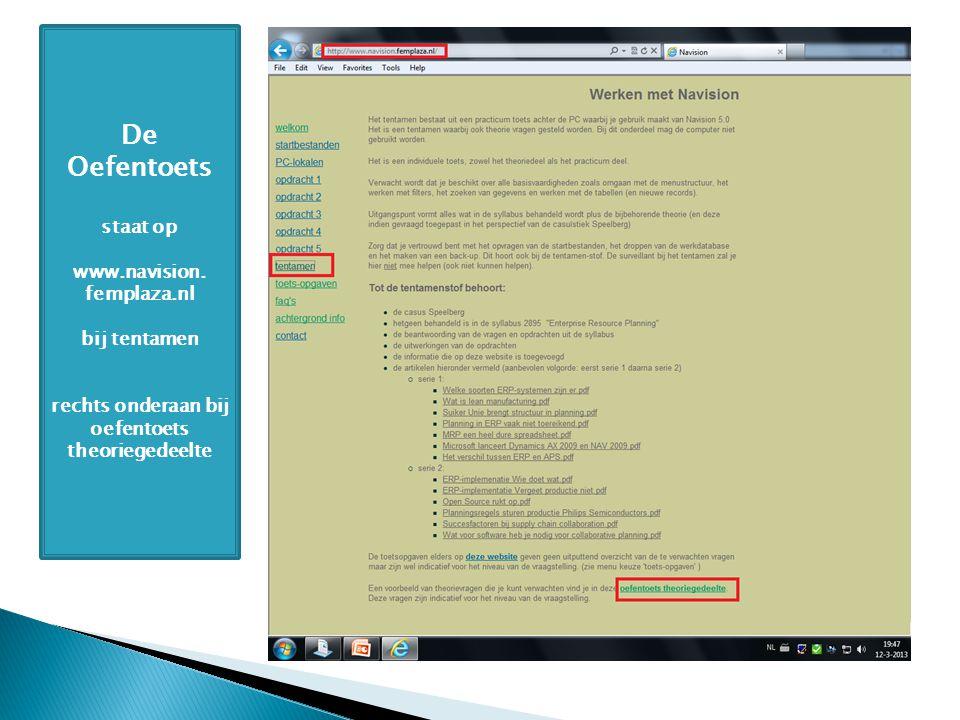 De Oefentoets staat op www.navision. femplaza.nl bij tentamen rechts onderaan bij oefentoets theoriegedeelte