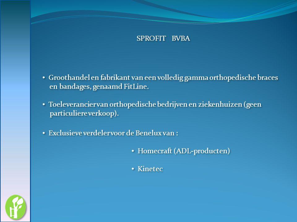 SPROFIT BVBA Exclusieve verdeler voor de Benelux van : Homecraft (ADL-producten) Kinetec Exclusieve verdeler voor de Benelux van : Homecraft (ADL-prod
