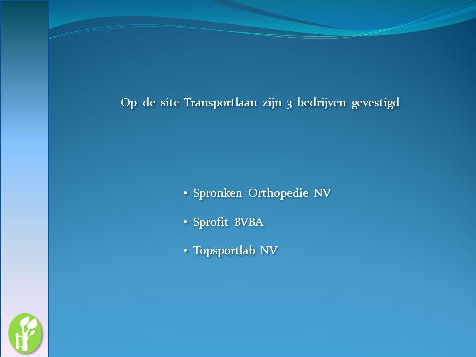Op de site Transportlaan zijn 3 bedrijven gevestigd Spronken Orthopedie NV Sprofit BVBA Topsportlab NV Spronken Orthopedie NV Sprofit BVBA Topsportlab