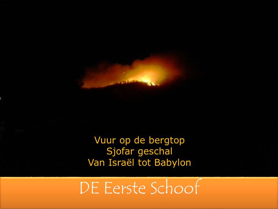 DE Eerste Schoof Vuur op de bergtop Sjofar geschal Van Israël tot Babylon