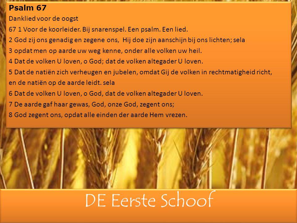 DE Eerste Schoof Psalm 67 Danklied voor de oogst 67 1 Voor de koorleider.