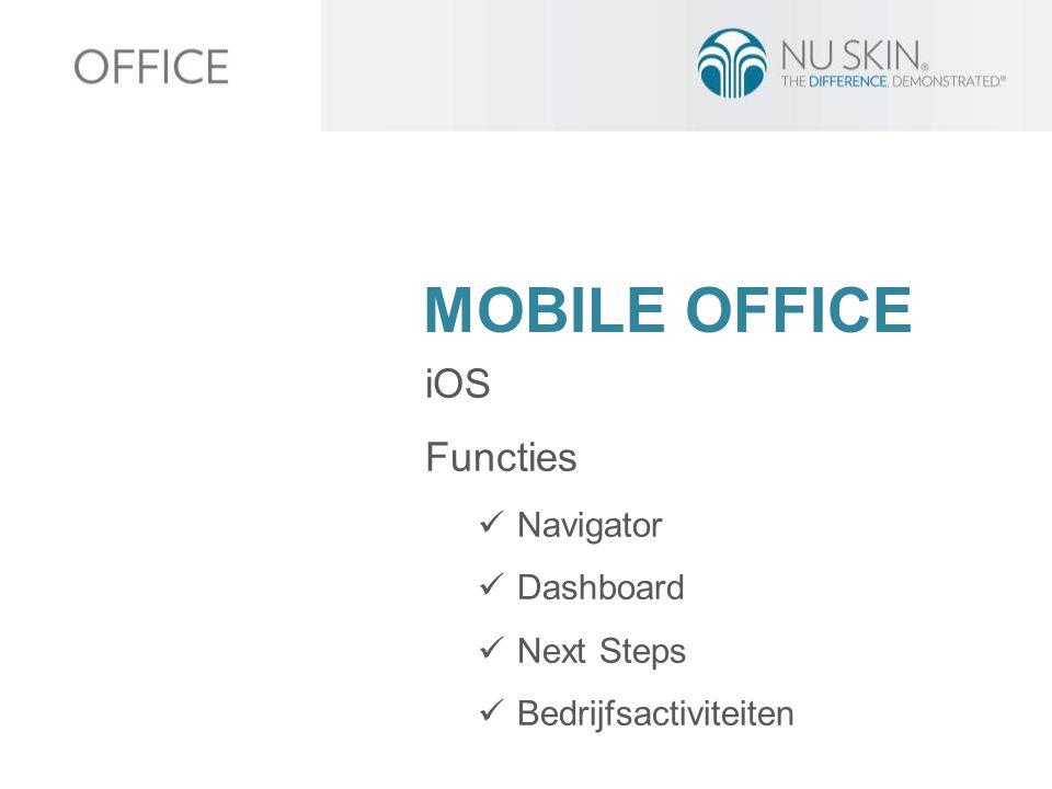 MOBILE OFFICE iOS Functies Navigator Dashboard Next Steps Bedrijfsactiviteiten