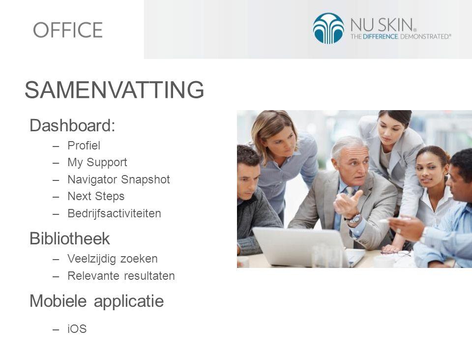 Dashboard: –Profiel –My Support –Navigator Snapshot –Next Steps –Bedrijfsactiviteiten Bibliotheek –Veelzijdig zoeken –Relevante resultaten Mobiele app