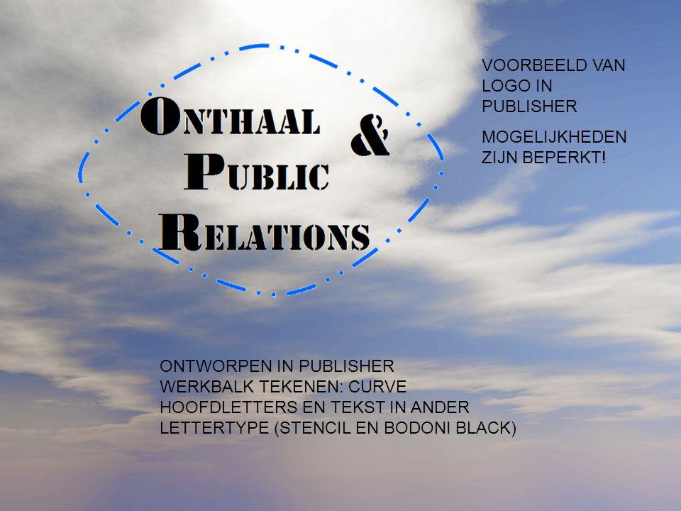 ONTWORPEN IN PUBLISHER WERKBALK TEKENEN: CURVE HOOFDLETTERS EN TEKST IN ANDER LETTERTYPE (STENCIL EN BODONI BLACK) VOORBEELD VAN LOGO IN PUBLISHER MOGELIJKHEDEN ZIJN BEPERKT!
