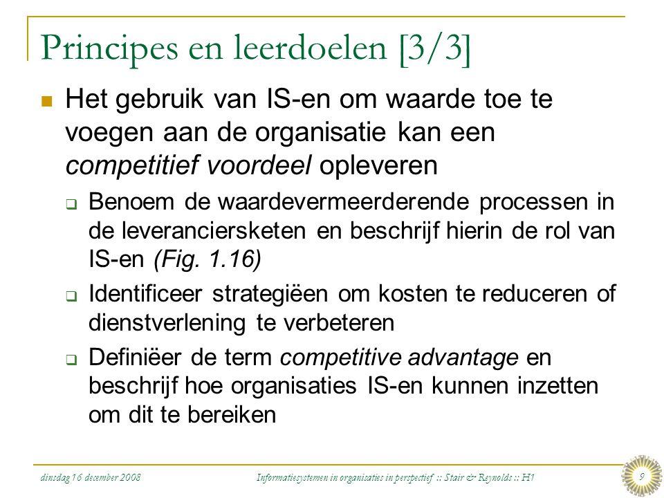 dinsdag 16 december 2008 Informatiesystemen in organisaties in perspectief :: Stair & Reynolds :: H1 9 Principes en leerdoelen [3/3] Het gebruik van I
