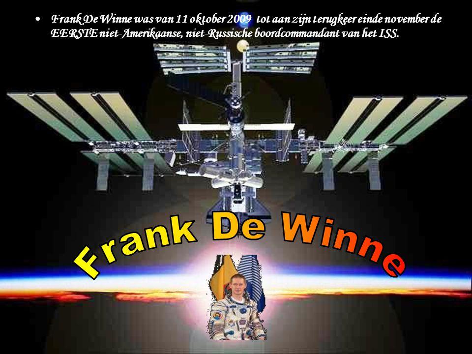 Frank De Winne was van 11 oktober 2009 tot aan zijn terugkeer einde november de EERSTE niet-Amerikaanse, niet-Russische boordcommandant van het ISS.
