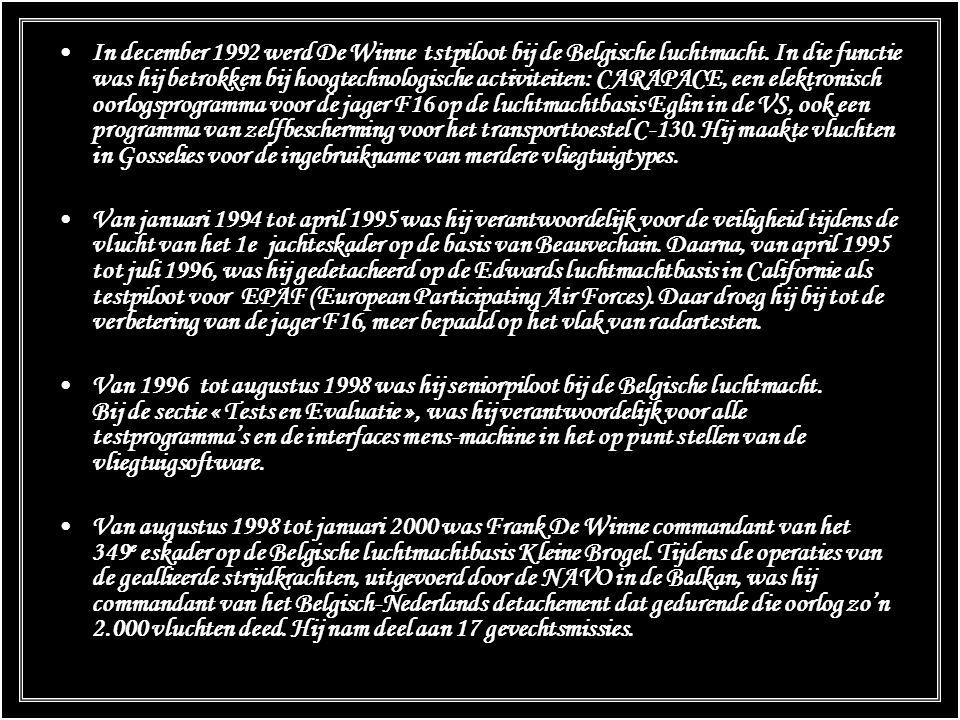 Beknopt curriculum In 1979 behaalde Frank De Winne zijn diploma aan de Koninklijke Cadettenschool in LIER. In 1984 behaalde hij het diploma Burgerlijk