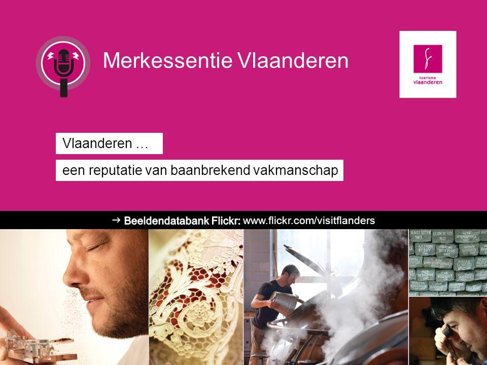 Vlaanderen … een reputatie van baanbrekend vakmanschap Merkessentie Vlaanderen