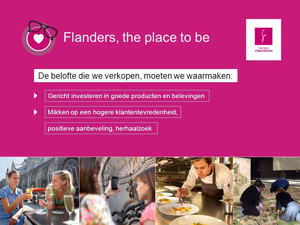 De belofte die we verkopen, moeten we waarmaken: Mikken op een hogere klantentevredenheid, positieve aanbeveling, herhaalzoek Flanders, the place to b