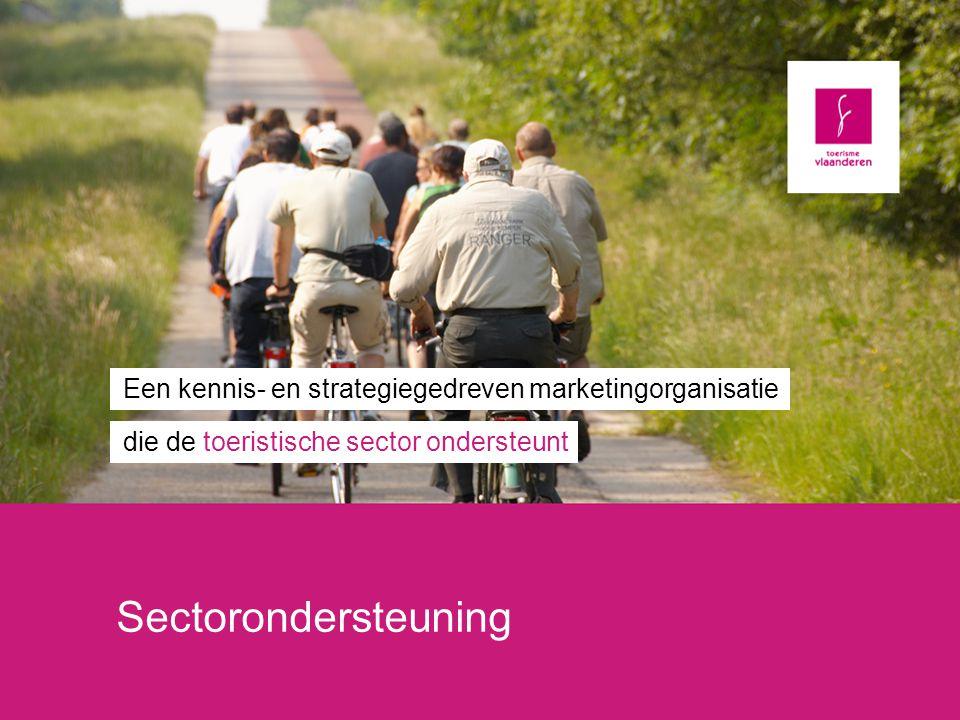 Sectorondersteuning Een kennis- en strategiegedreven marketingorganisatie die de toeristische sector ondersteunt