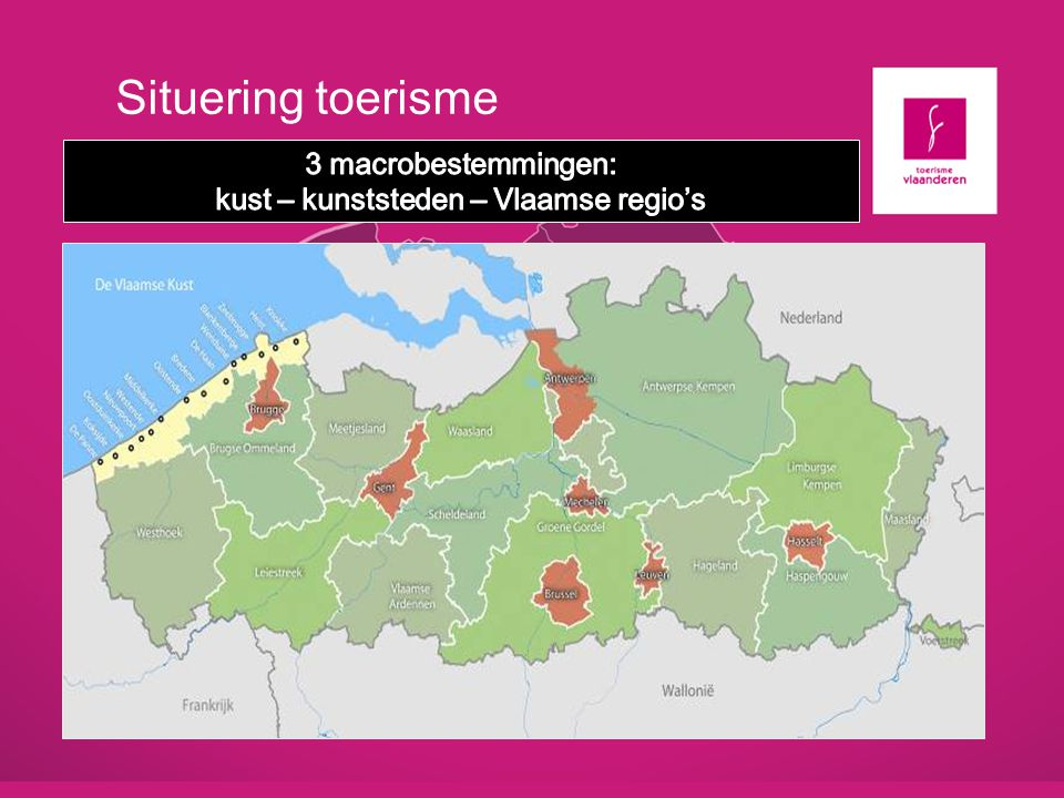 Situering toerisme WesttoerToerisme Limburg Vlaams-Brabant Oost-Vlaanderen Toerisme Provincie Antwerpen Toerisme Regiocoördinatoren initiëren, coördineren en stimuleren projecten binnen een toeristisch samenwerkingsverband van diverse toeristische regio's.