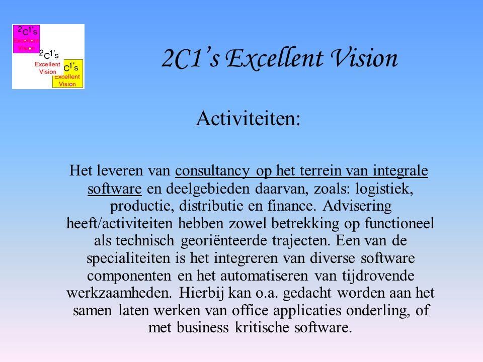 2C1's Excellent Vision Activiteiten: Het leveren van consultancy op het terrein van integrale software en deelgebieden daarvan, zoals: logistiek, productie, distributie en finance.