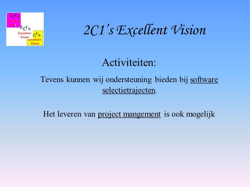 2C1's Excellent Vision Activiteiten: Tevens kunnen wij ondersteuning bieden bij software selectietrajecten.