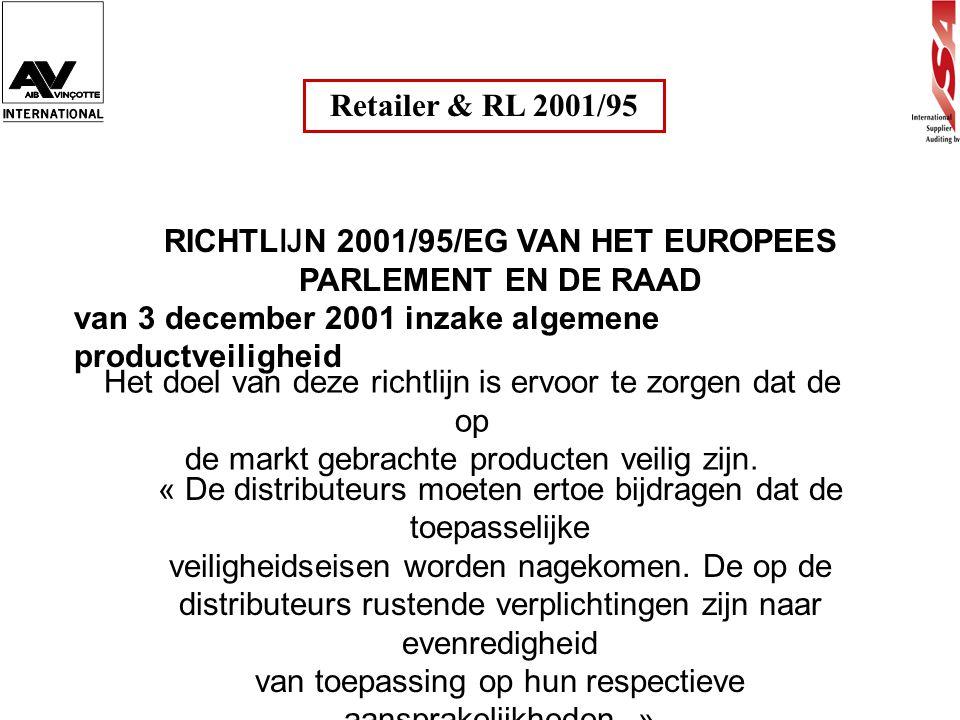 Retailer & RL 2001/95 RICHTLIJN 2001/95/EG VAN HET EUROPEES PARLEMENT EN DE RAAD van 3 december 2001 inzake algemene productveiligheid « De distributeu