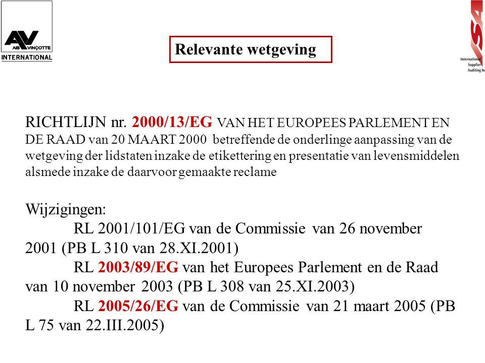 Relevante wetgeving RICHTLIJN nr. 2000/13/EG VAN HET EUROPEES PARLEMENT EN DE RAAD van 20 MAART 2000 betreffende de onderlinge aanpassing van de wetge