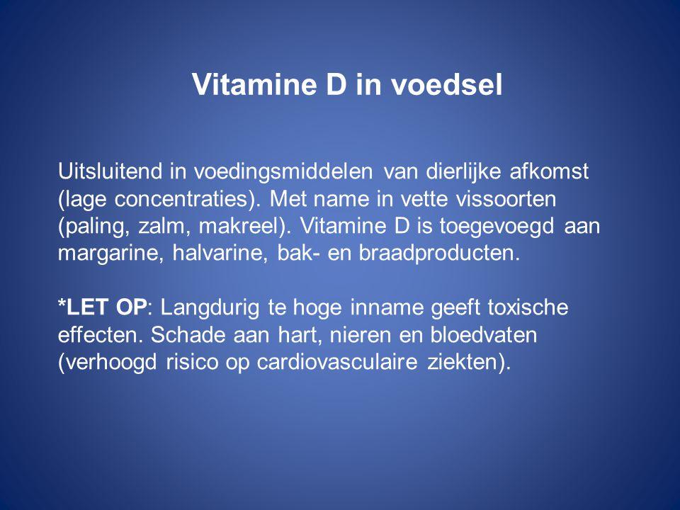 Vitamine D in voedsel Uitsluitend in voedingsmiddelen van dierlijke afkomst (lage concentraties). Met name in vette vissoorten (paling, zalm, makreel)