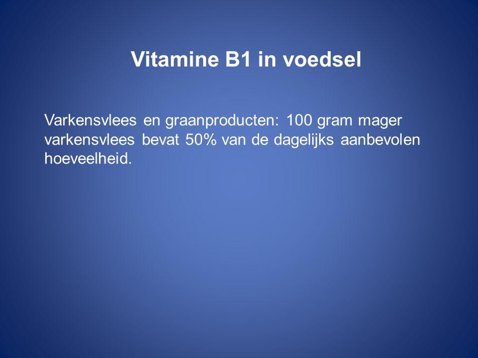 Vitamine B1 in voedsel Varkensvlees en graanproducten: 100 gram mager varkensvlees bevat 50% van de dagelijks aanbevolen hoeveelheid.