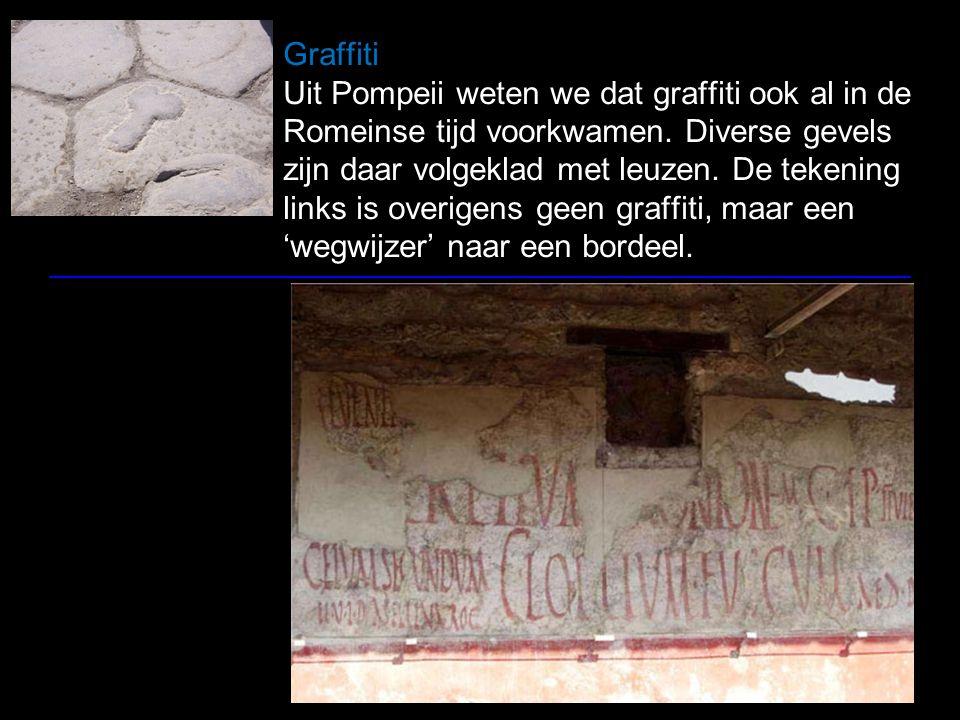 Graffiti Uit Pompeii weten we dat graffiti ook al in de Romeinse tijd voorkwamen.
