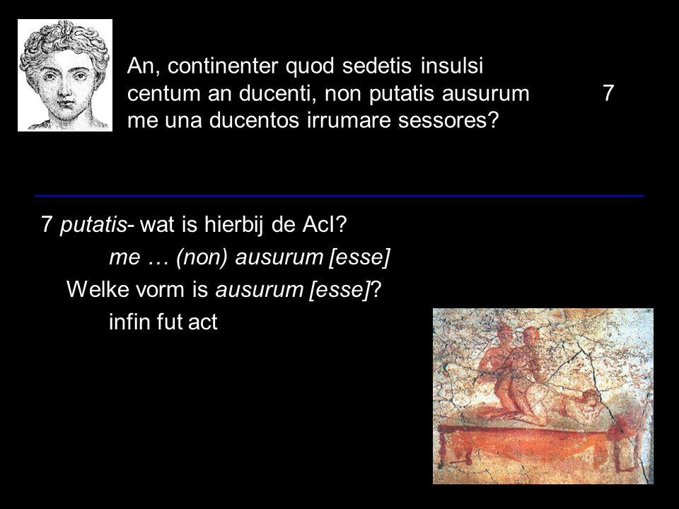 An, continenter quod sedetis insulsi centum an ducenti, non putatis ausurum7 me una ducentos irrumare sessores.