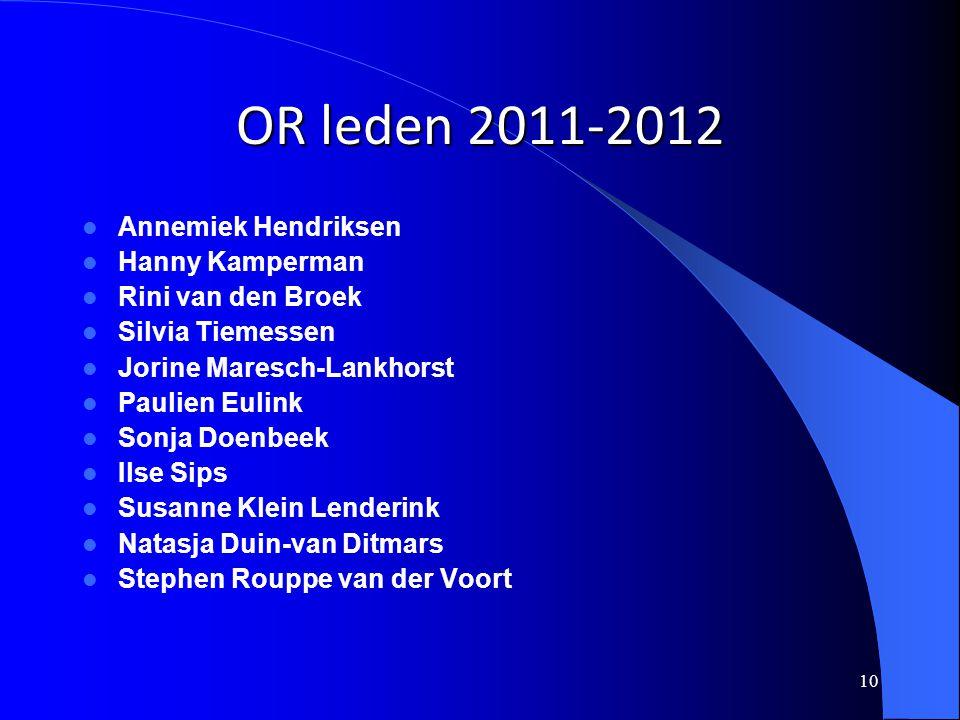 OR leden 2011-2012 10 Annemiek Hendriksen Hanny Kamperman Rini van den Broek Silvia Tiemessen Jorine Maresch-Lankhorst Paulien Eulink Sonja Doenbeek I