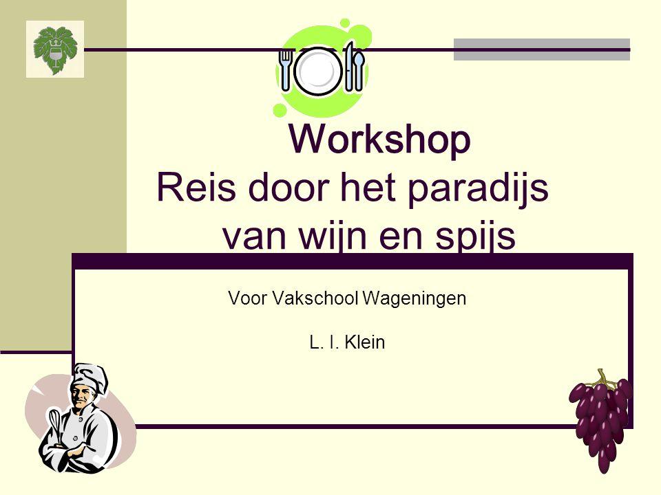 Workshop Reis door het paradijs van wijn en spijs Voor Vakschool Wageningen L. I. Klein