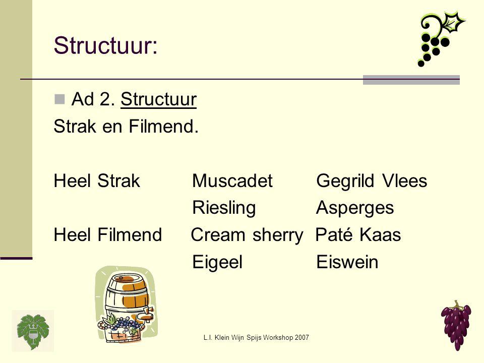 L.I.Klein Wijn Spijs Workshop 2007 Smaak: Ad 3.Smaak Complex of eenvoudig.