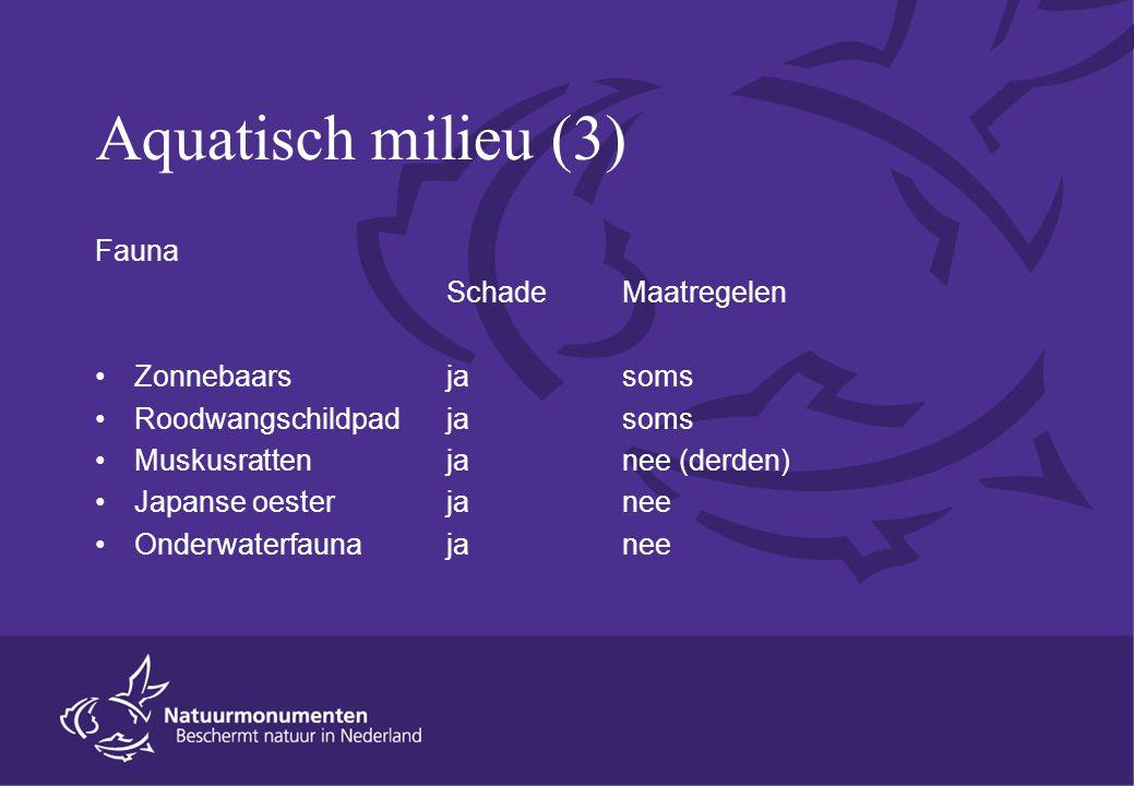 Aquatisch milieu (3) Fauna SchadeMaatregelen Zonnebaarsjasoms Roodwangschildpadjasoms Muskusrattenjanee (derden) Japanse oesterjanee Onderwaterfaunaja