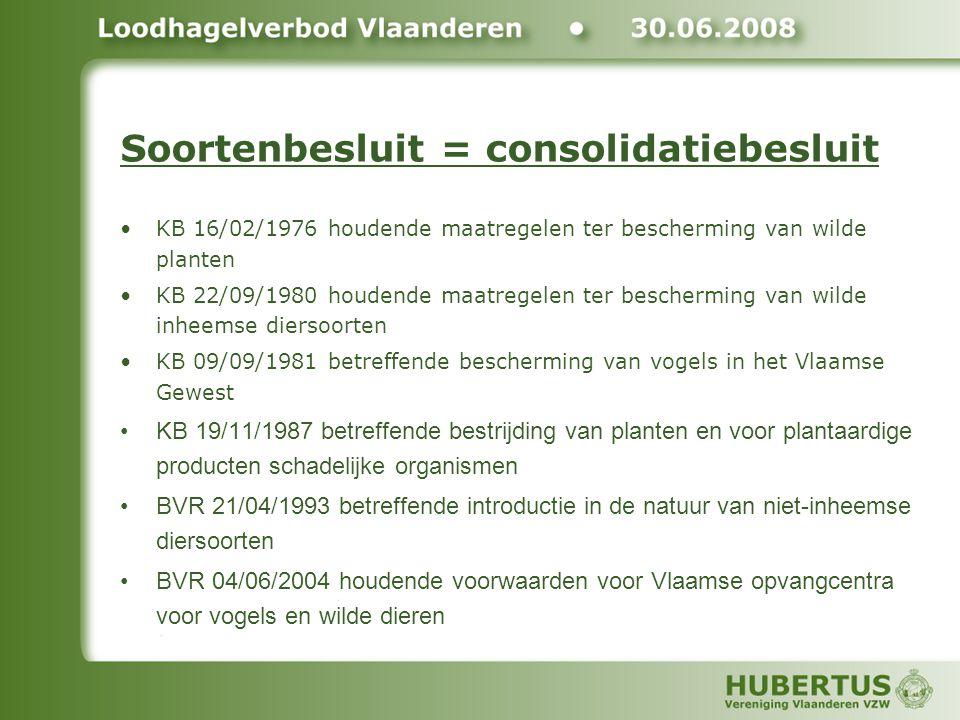 Soortenbesluit3 Soortenbesluit in overeenstemming met: Europese Vogelrichtlijn (1979) Europese Habitatrichtlijn (1992) Internationale verdragen (Bern, …) Benelux-beschikkingen Vlaams Natuurdecreet (1997) Vlaams Bosdecreet (1990) Vlaams Jachtdecreet (1991)