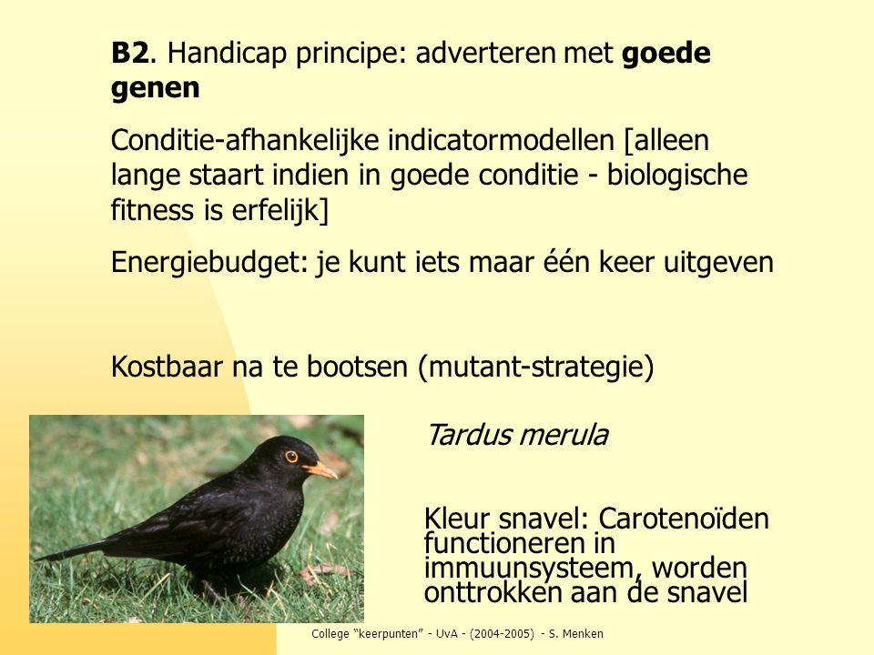 """College """"keerpunten"""" - UvA - (2004-2005) - S. Menken B2. Handicap principe: adverteren met goede genen Conditie-afhankelijke indicatormodellen [alleen"""