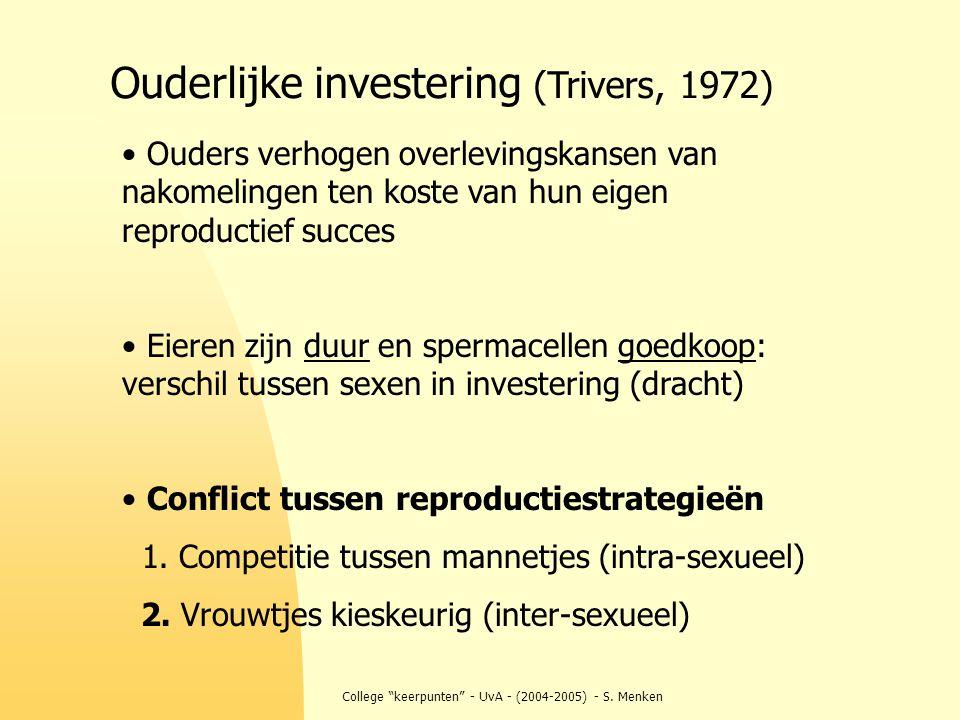 """College """"keerpunten"""" - UvA - (2004-2005) - S. Menken Ouders verhogen overlevingskansen van nakomelingen ten koste van hun eigen reproductief succes Ei"""