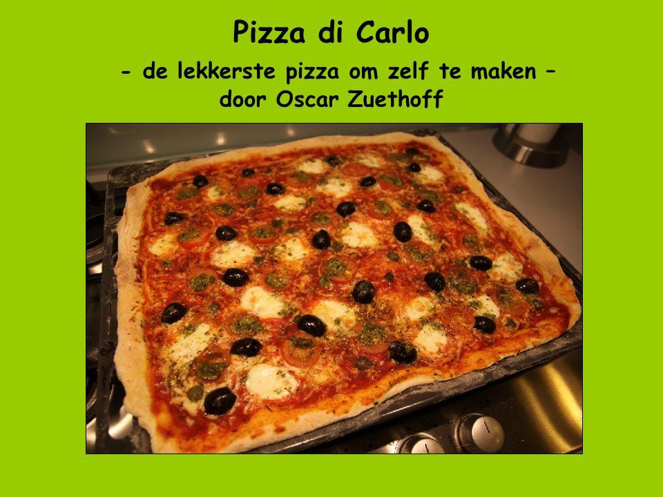 Pizza di Carlo - de lekkerste pizza om zelf te maken – door Oscar Zuethoff