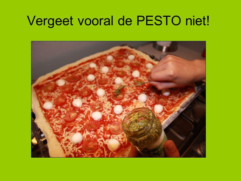 Vergeet vooral de PESTO niet!