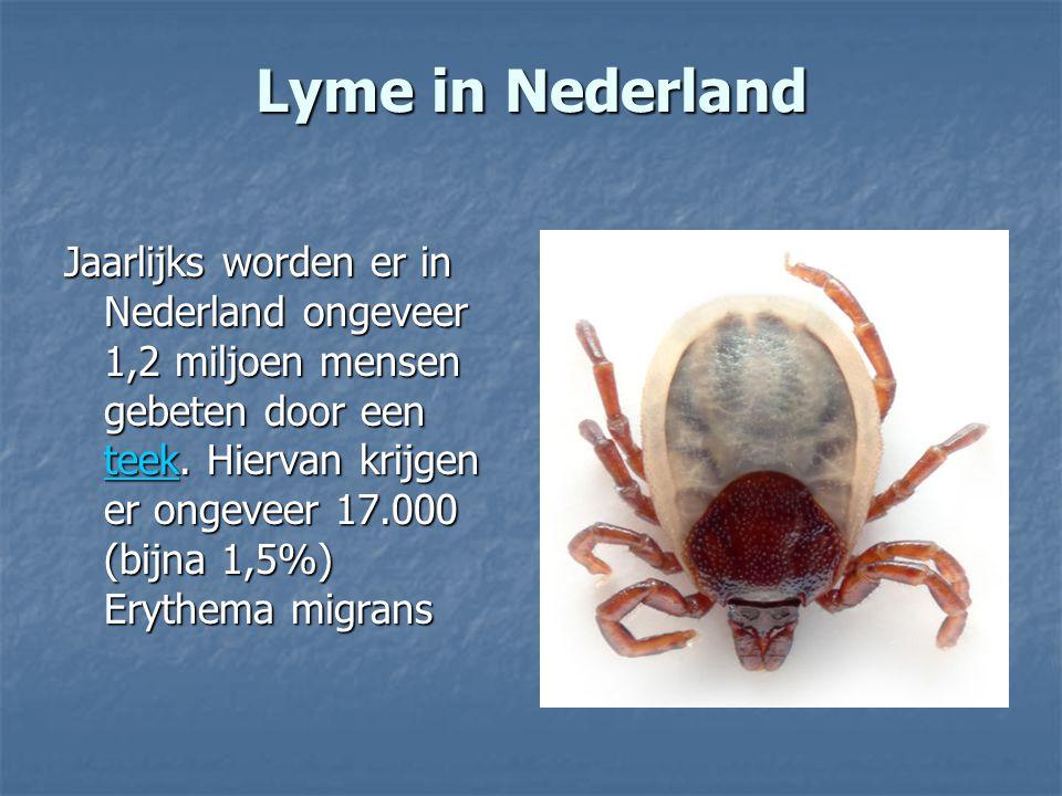 Lyme in Nederland Jaarlijks worden er in Nederland ongeveer 1,2 miljoen mensen gebeten door een teek. Hiervan krijgen er ongeveer 17.000 (bijna 1,5%)