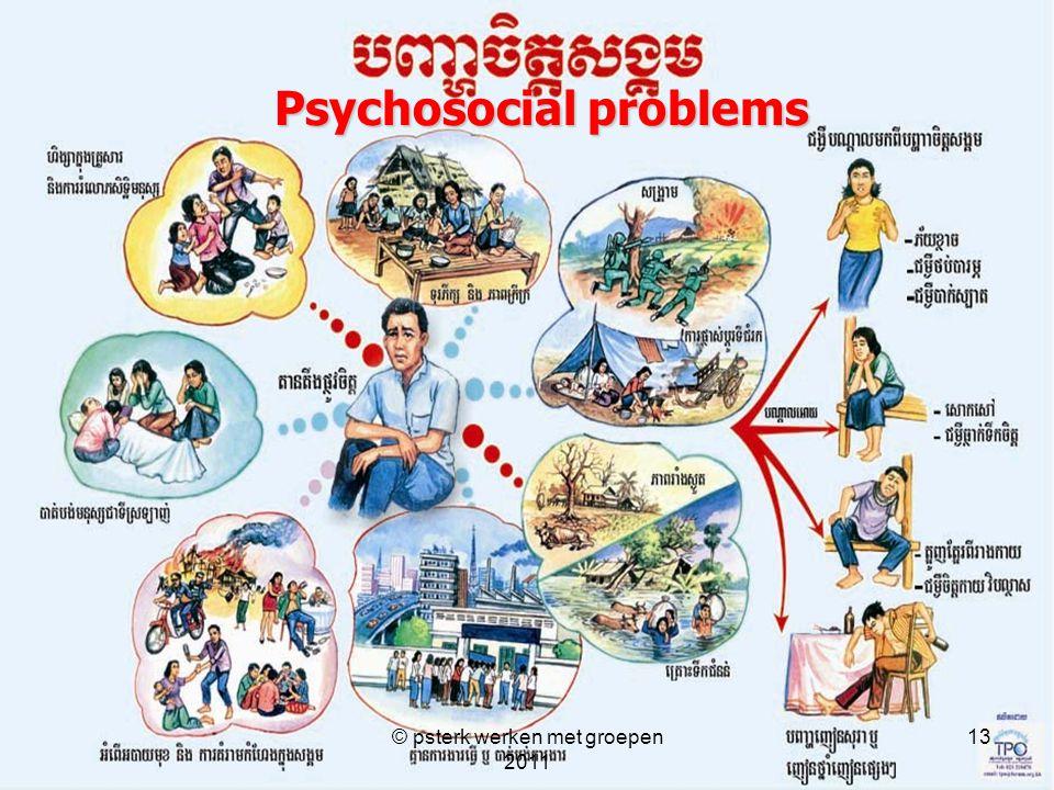Psychosocial problems 13© psterk werken met groepen 2011