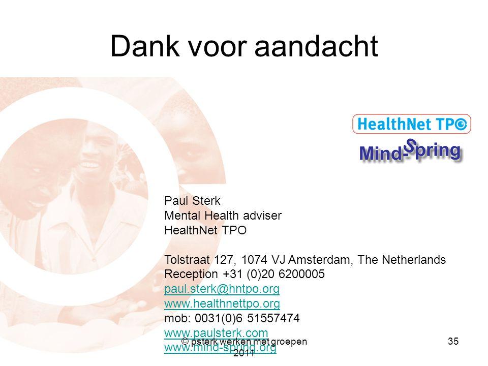 35 Dank voor aandacht Paul Sterk Mental Health adviser HealthNet TPO Tolstraat 127, 1074 VJ Amsterdam, The Netherlands Reception +31 (0)20 6200005 pau