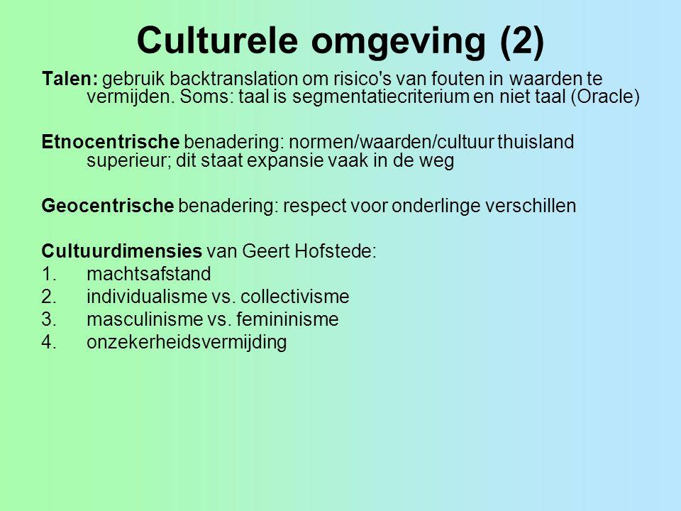 Culturele omgeving (2) Talen: gebruik backtranslation om risico's van fouten in waarden te vermijden. Soms: taal is segmentatiecriterium en niet taal
