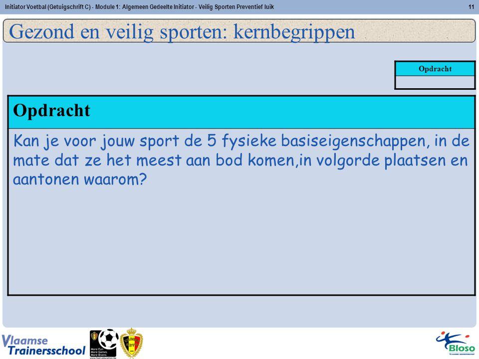 Initiator Voetbal (Getuigschrift C) - Module 1: Algemeen Gedeelte Initiator - Veilig Sporten Preventief luik11 Opdracht Kan je voor jouw sport de 5 fy