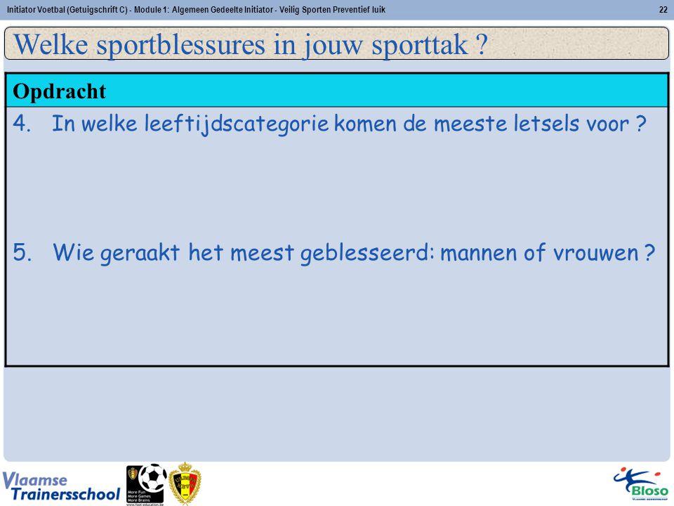 Initiator Voetbal (Getuigschrift C) - Module 1: Algemeen Gedeelte Initiator - Veilig Sporten Preventief luik22 Opdracht 4.In welke leeftijdscategorie
