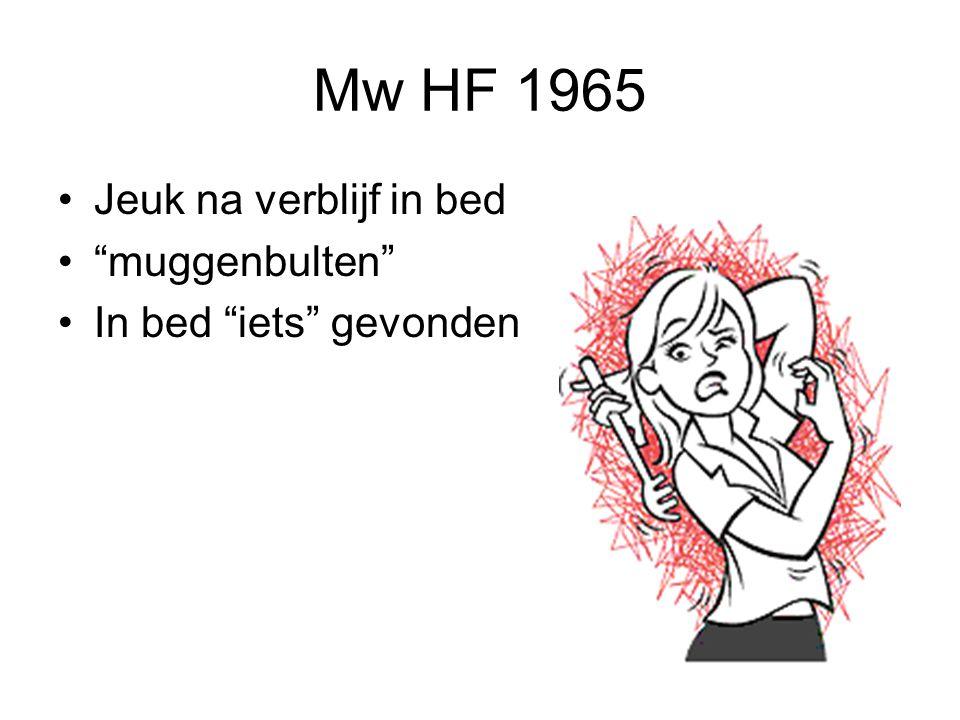 """Mw HF 1965 Jeuk na verblijf in bed """"muggenbulten"""" In bed """"iets"""" gevonden"""