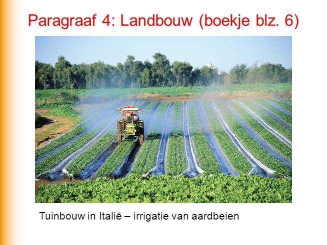 Tuinbouw in Italië – irrigatie van aardbeien Paragraaf 4: Landbouw (boekje blz. 6)