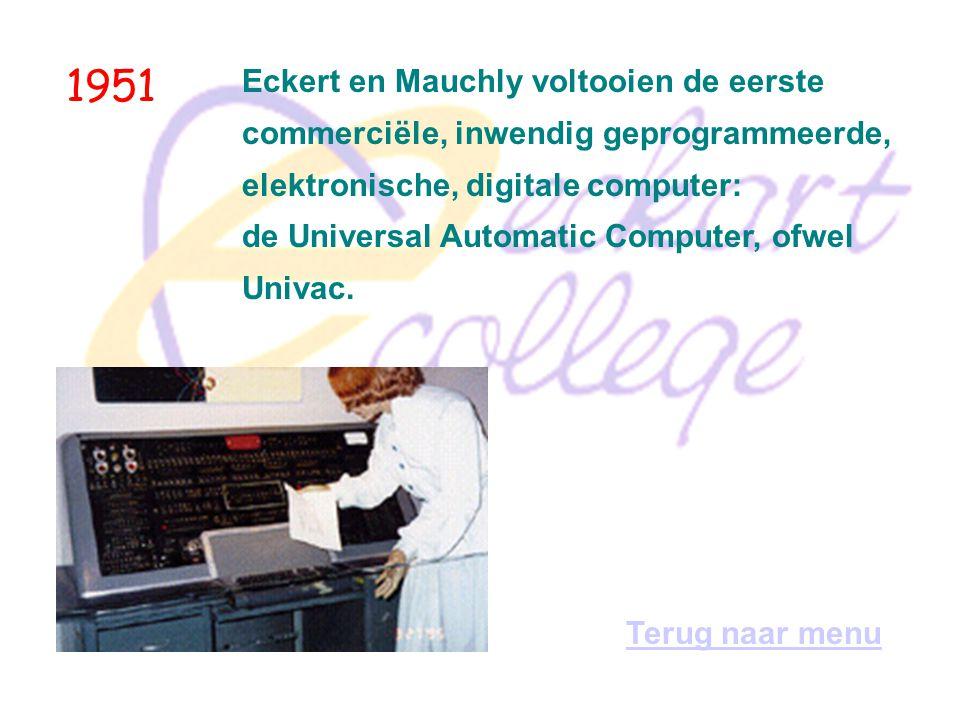 1946 John von Neumann en zijn medewerkers introduceren het concept van een computer met inwendig opgeslagen programma s.