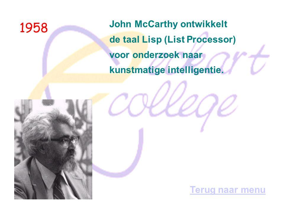 1957 Enkele IBM-medewerkers, onder leiding van John Backus, introduceren Fortran (Formula Translator), de eerste hoger-niveau programmeertaal. Terug n