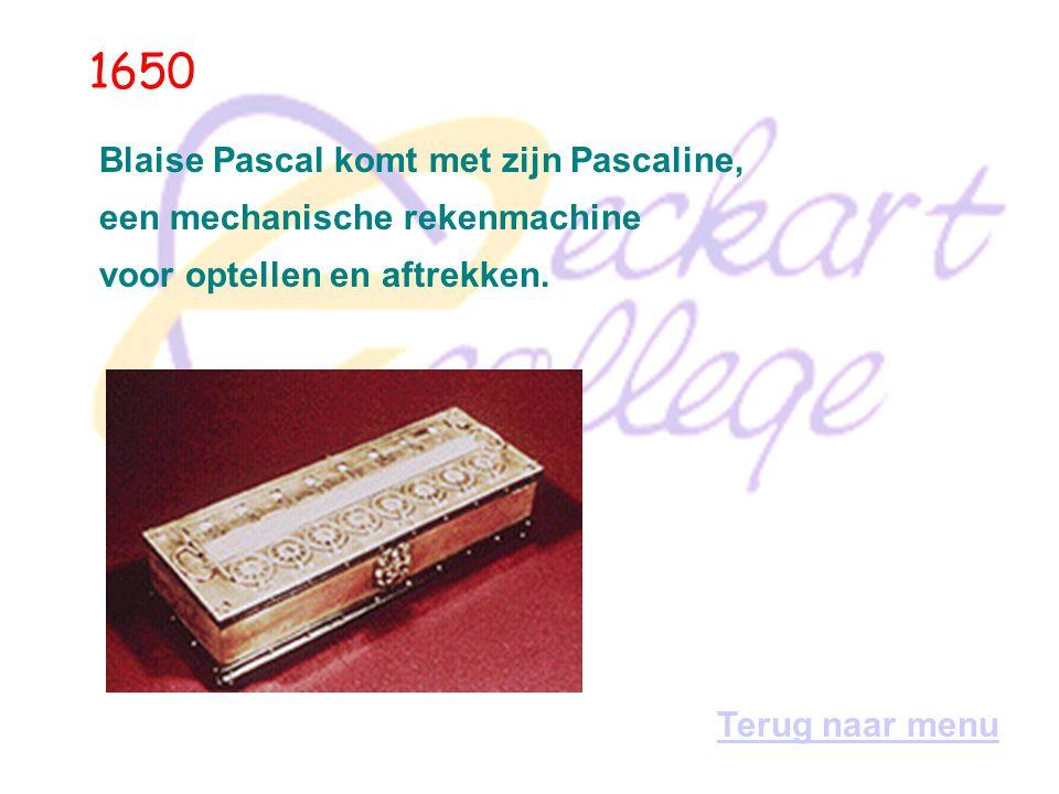 1650 Blaise Pascal komt met zijn Pascaline, een mechanische rekenmachine voor optellen en aftrekken.