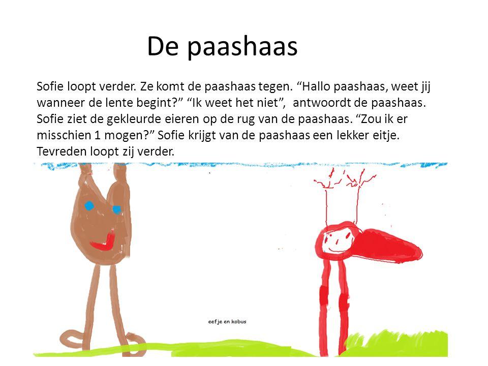 """De paashaas Sofie loopt verder. Ze komt de paashaas tegen. """"Hallo paashaas, weet jij wanneer de lente begint?"""" """"Ik weet het niet"""", antwoordt de paasha"""