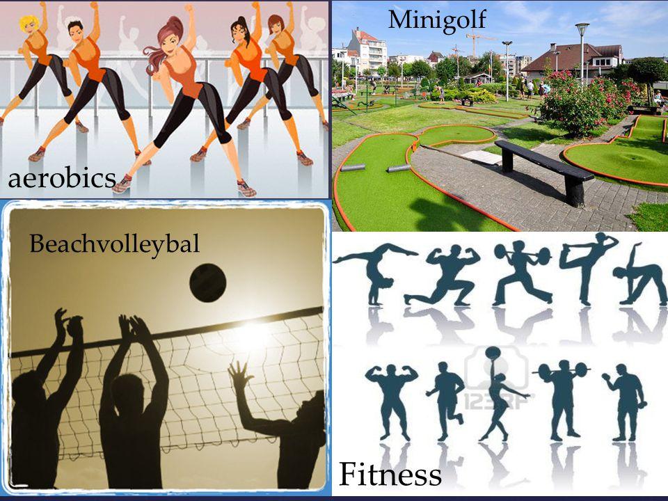 aerobics Beachvolleybal Minigolf Fitness