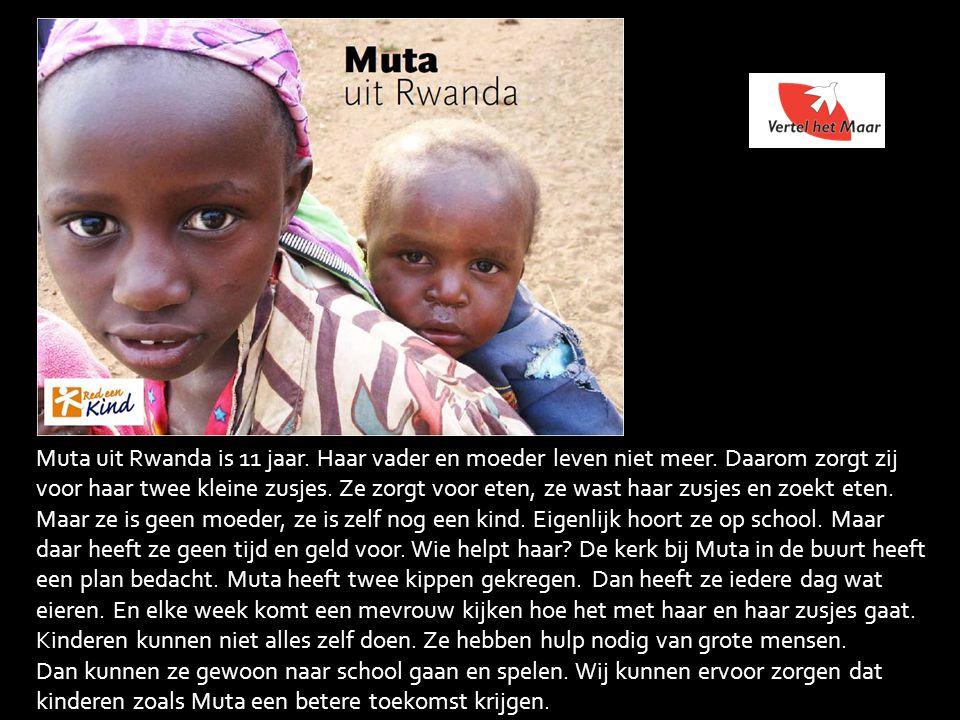 Muta uit Rwanda is 11 jaar. Haar vader en moeder leven niet meer.